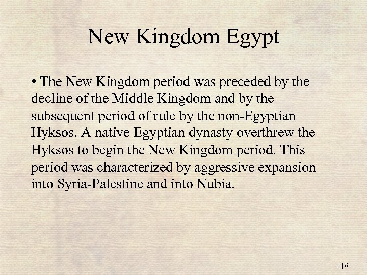 New Kingdom Egypt • The New Kingdom period was preceded by the decline of