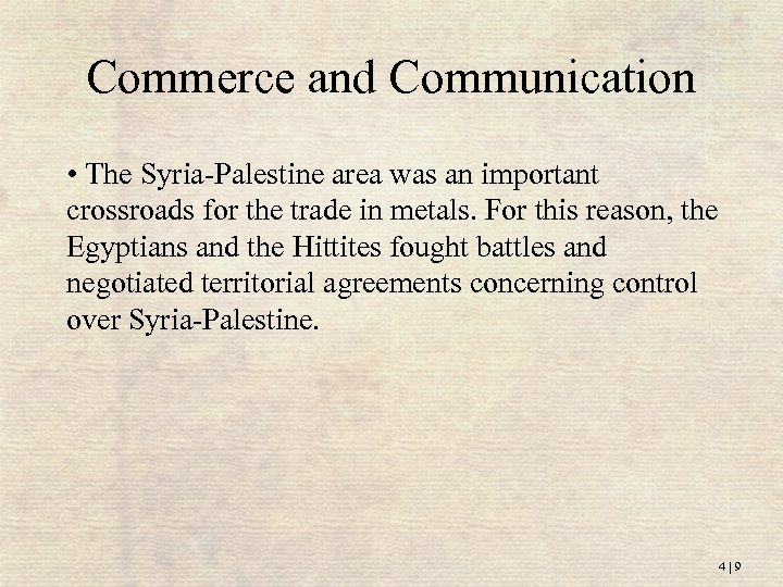 Commerce and Communication • The Syria-Palestine area was an important crossroads for the trade