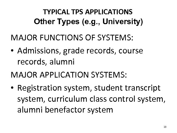 TYPICAL TPS APPLICATIONS Other Types (e. g. , University) MAJOR FUNCTIONS OF SYSTEMS: •