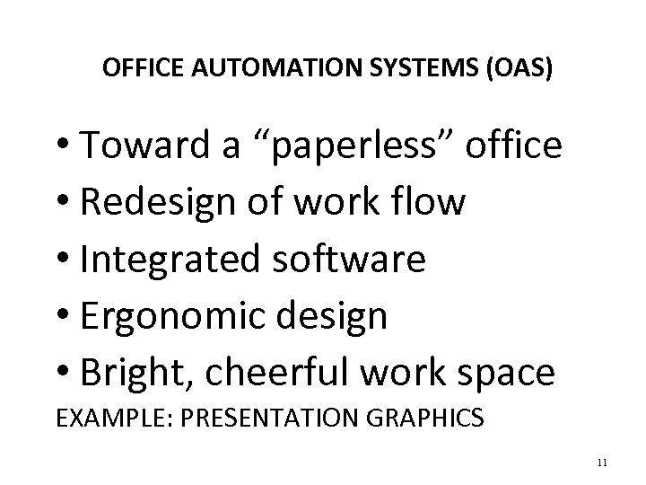 "OFFICE AUTOMATION SYSTEMS (OAS) • Toward a ""paperless"" office • Redesign of work flow"