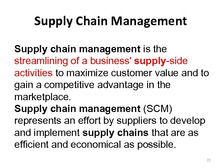 Supply Chain Management Supply chain management is the streamlining of a business' supply-side activities