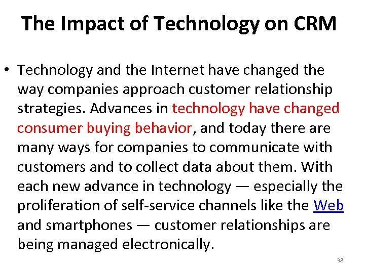 The Impact of Technology on CRM • Technology and the Internet have changed the