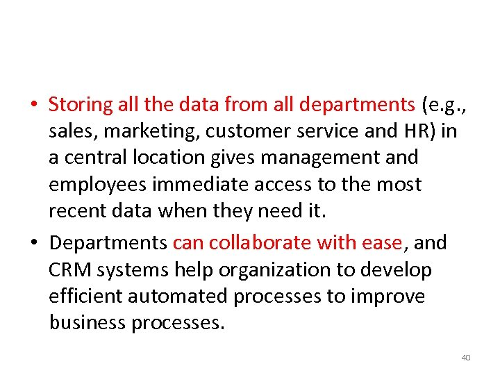 • Storing all the data from all departments (e. g. , sales, marketing,