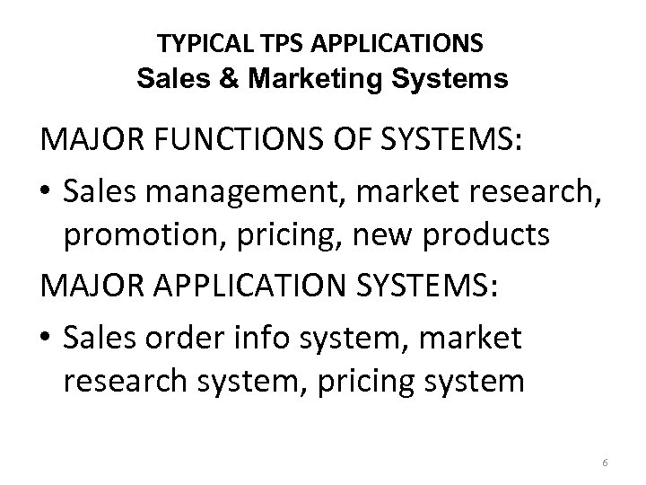 TYPICAL TPS APPLICATIONS Sales & Marketing Systems MAJOR FUNCTIONS OF SYSTEMS: • Sales management,