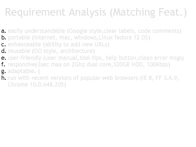Requirement Analysis (Matching Feat. ) a. easily understandable (Google style, clear labels, code comments)