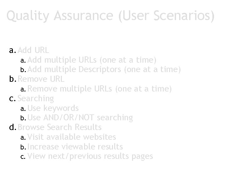 Quality Assurance (User Scenarios) a. Add URL a. Add multiple URLs (one at a
