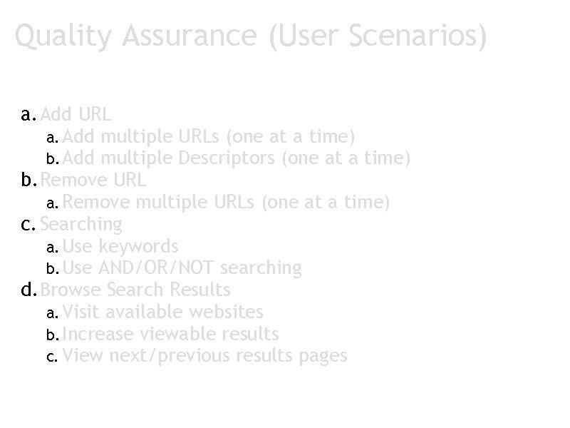 Quality Assurance (User Scenarios) a. Add URL a. Add multiple URLs (one at a