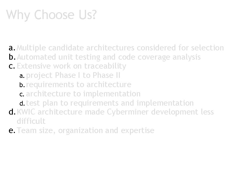 Why Choose Us? a. Multiple candidate architectures considered for selection b. Automated unit testing