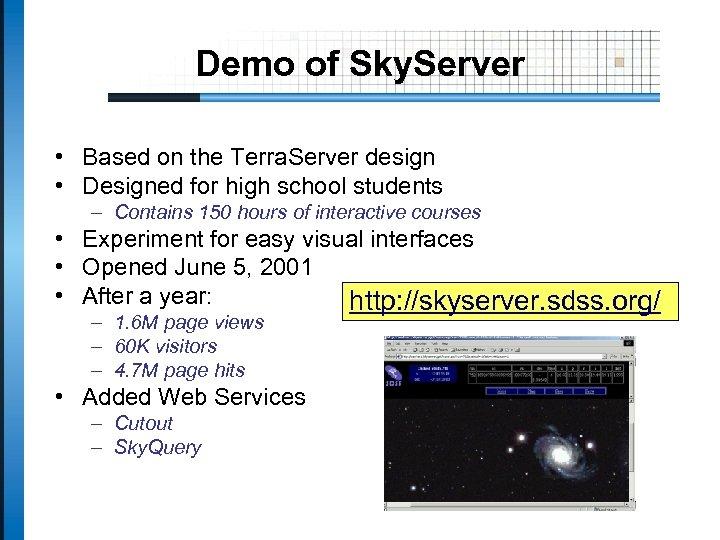 Demo of Sky. Server • Based on the Terra. Server design • Designed for