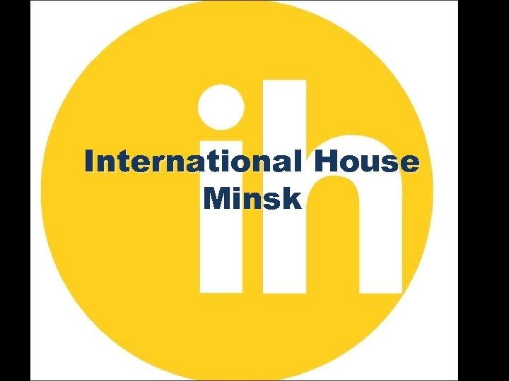 International House Minsk