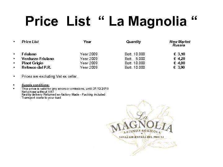 """Price List """" La Magnolia """" • Price List • • Friulano Verduzzo Friulano"""