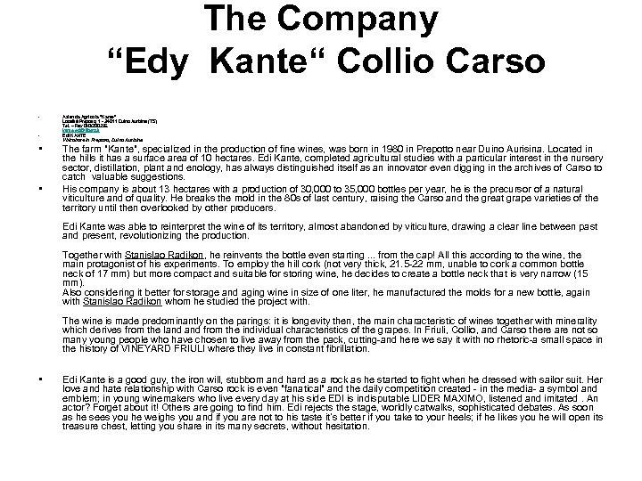 """The Company """"Edy Kante"""" Collio Carso • • Azienda Agricola"""