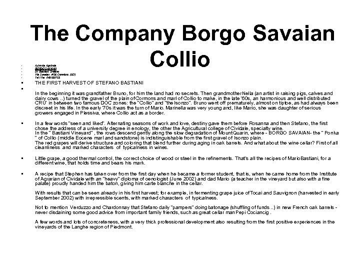 The Company Borgo Savaian Collio • • • Azienda Agricola BORGO SAVAIAN Di