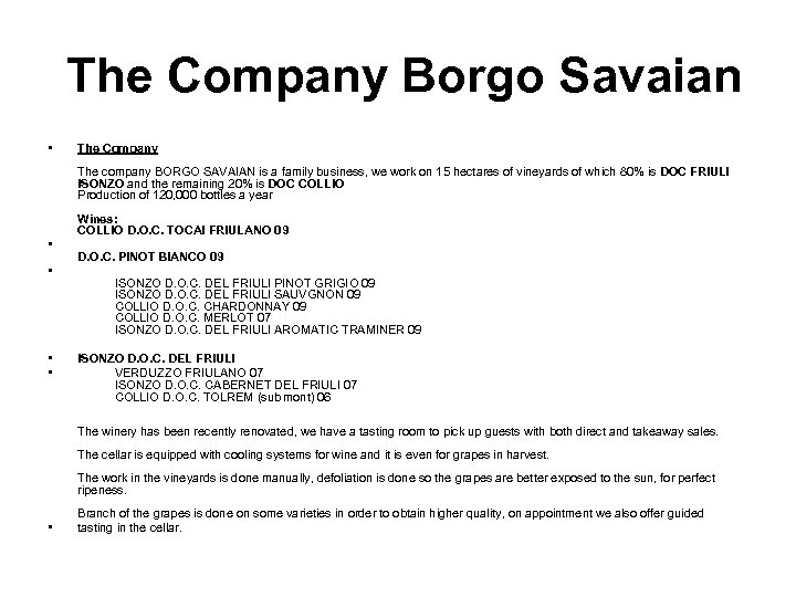 The Company Borgo Savaian • The Company The company BORGO SAVAIAN is a family