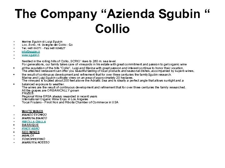"The Company ""Azienda Sgubin "" Collio • • • Marina Sgubin di Luigi Sgubin"