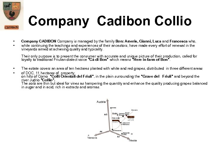 Company Cadibon Collio • • Company CADIBON Company is managed by the family Bon: