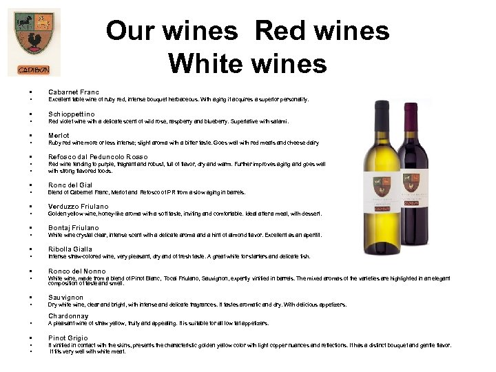 Our wines Red wines White wines • Cabarnet Franc • Excellent table wine of