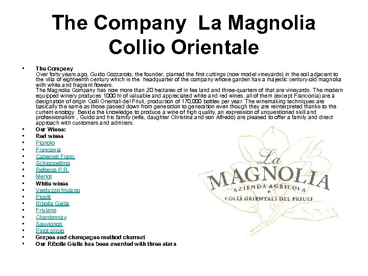 The Company La Magnolia Collio Orientale • • • • • The Company Over