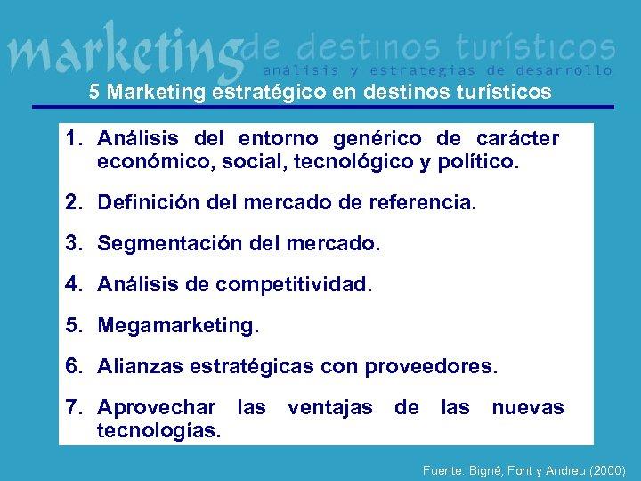 5 Marketing estratégico en destinos turísticos 1. Análisis del entorno genérico de carácter económico,