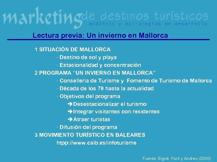 Lectura previa: Un invierno en Mallorca 1 SITUACIÓN DE MALLORCA · Destino de sol