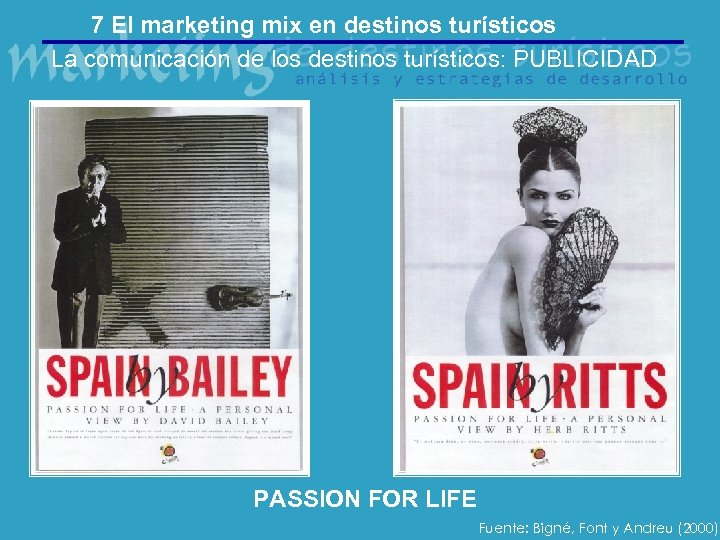 7 El marketing mix en destinos turísticos La comunicación de los destinos turísticos: PUBLICIDAD