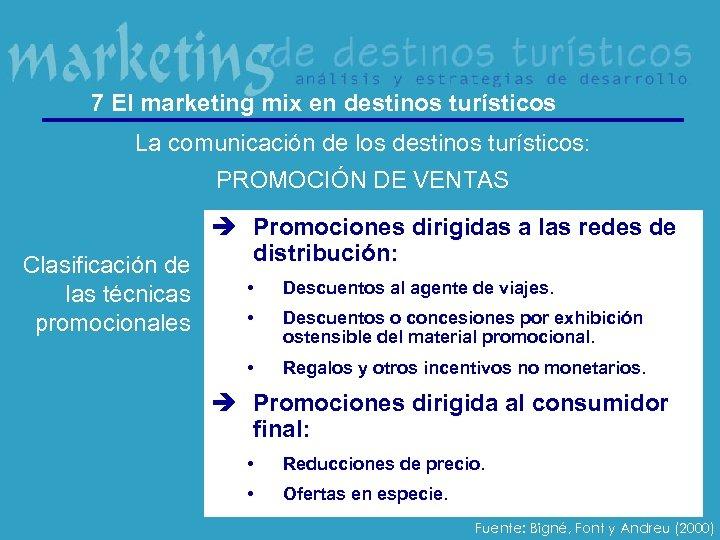 7 El marketing mix en destinos turísticos La comunicación de los destinos turísticos: PROMOCIÓN