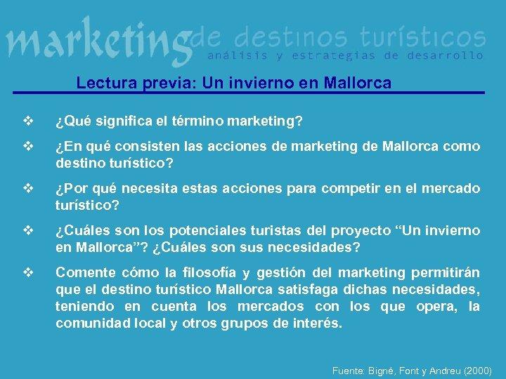 Lectura previa: Un invierno en Mallorca v ¿Qué significa el término marketing? v ¿En