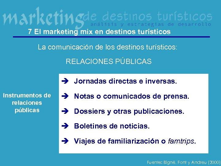 7 El marketing mix en destinos turísticos La comunicación de los destinos turísticos: RELACIONES