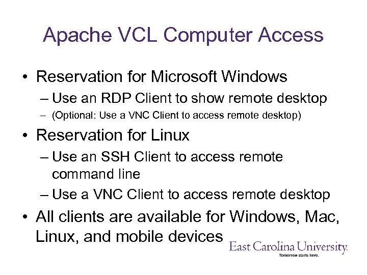 Apache VCL Computer Access • Reservation for Microsoft Windows – Use an RDP Client