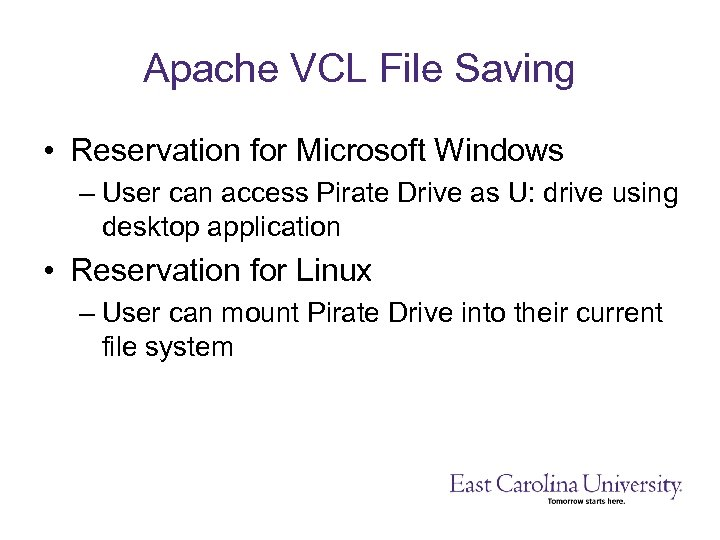 Apache VCL File Saving • Reservation for Microsoft Windows – User can access Pirate