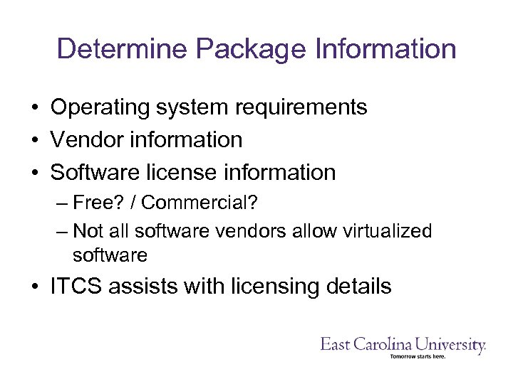 Determine Package Information • Operating system requirements • Vendor information • Software license information