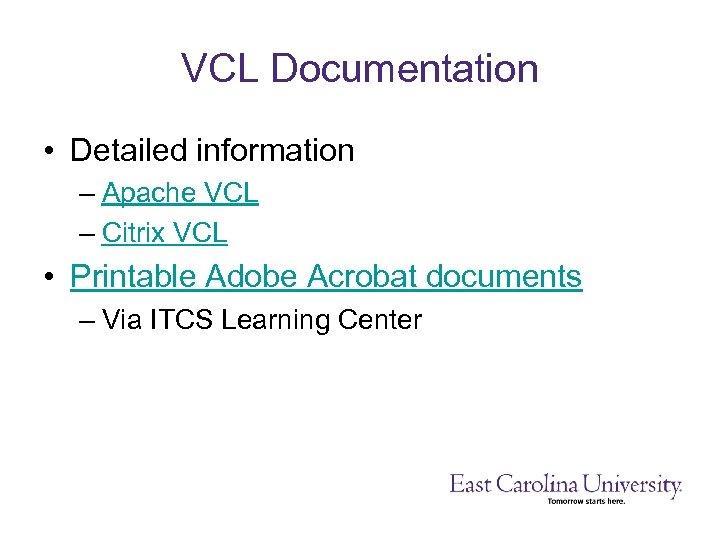 VCL Documentation • Detailed information – Apache VCL – Citrix VCL • Printable Adobe