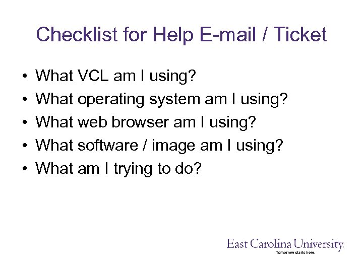 Checklist for Help E-mail / Ticket • • • What VCL am I using?