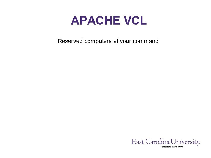 APACHE VCL Reserved computers at your command