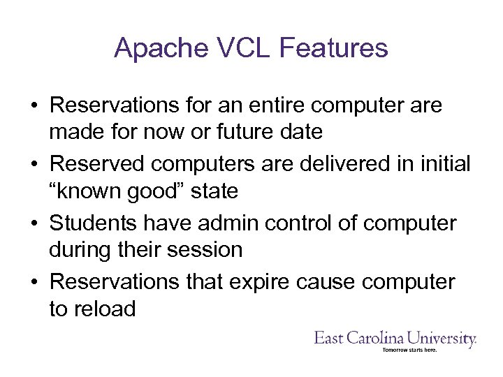 Apache VCL Features • Reservations for an entire computer are made for now or