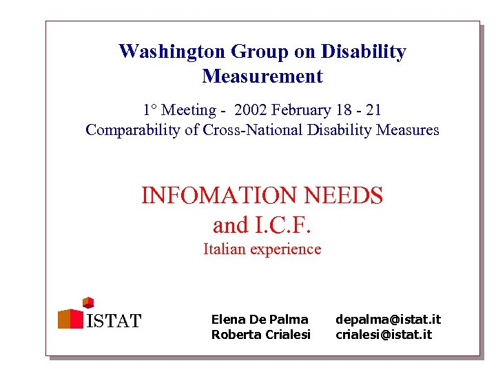 Washington Group on Disability Measurement 1° Meeting - 2002 February 18 - 21 Comparability