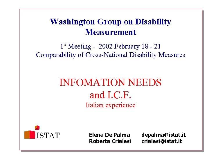 Washington Group on Disability Measurement 1° Meeting - 2002 February 18 - 21 Comparability