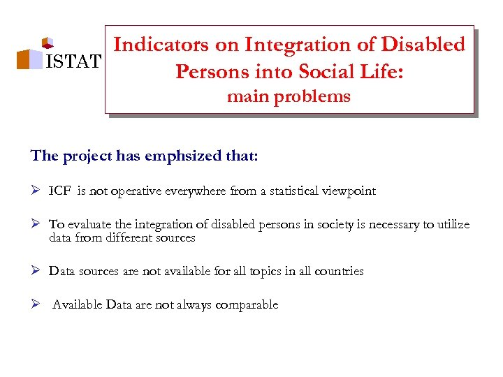 Indicators on Integration of Disabled ISTAT Persons into Social Life: main problems The project