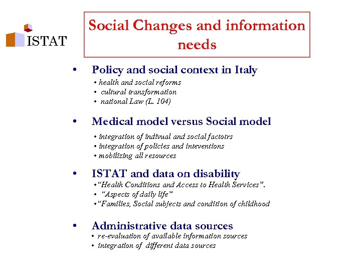 Social Changes and information needs ISTAT • Policy and social context in Italy •