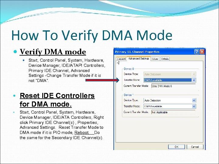 How To Verify DMA Mode Verify DMA mode Start, Control Panel, System, Hardware, Device