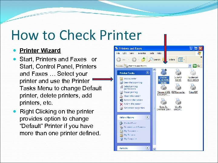 How to Check Printer Wizard Start, Printers and Faxes or Start, Control Panel, Printers