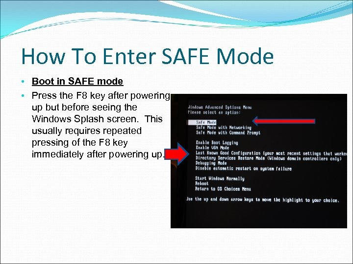 How To Enter SAFE Mode • Boot in SAFE mode • Press the F