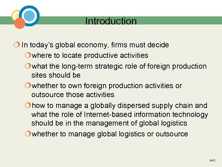Introduction ¦ In today's global economy, firms must decide ¦where to locate productive activities