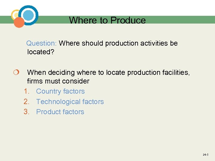 Where to Produce Question: Where should production activities be located? ¦ When deciding where
