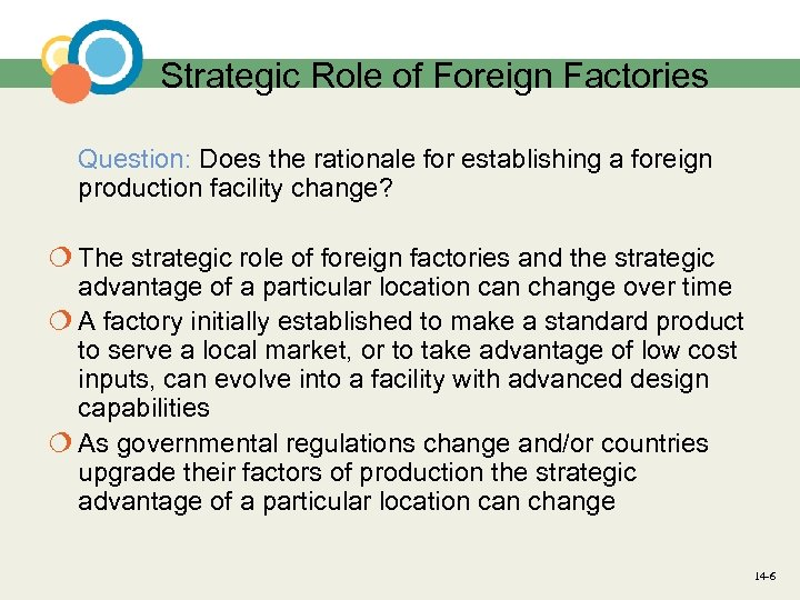 Strategic Role of Foreign Factories Question: Does the rationale for establishing a foreign production