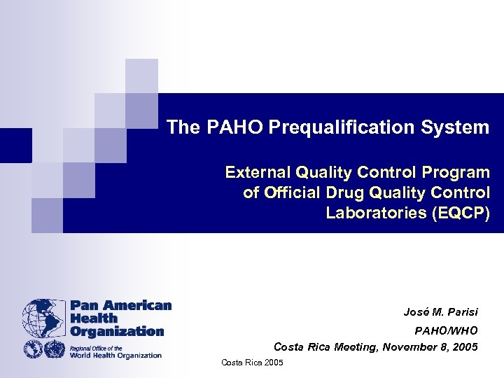 The PAHO Prequalification System External Quality Control Program of Official Drug Quality Control Laboratories