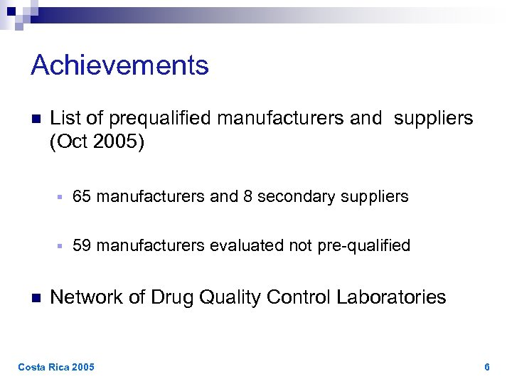 Achievements n List of prequalified manufacturers and suppliers (Oct 2005) § § n 65