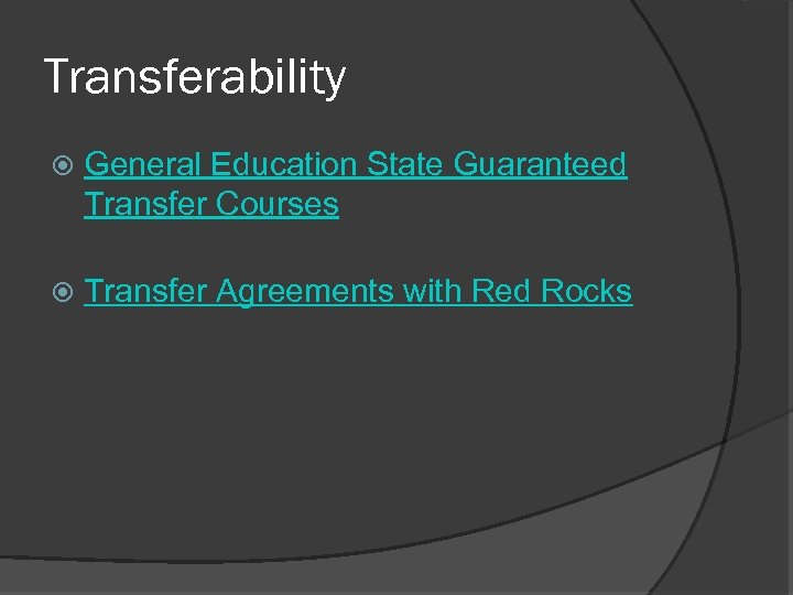 Transferability General Education State Guaranteed Transfer Courses Transfer Agreements with Red Rocks