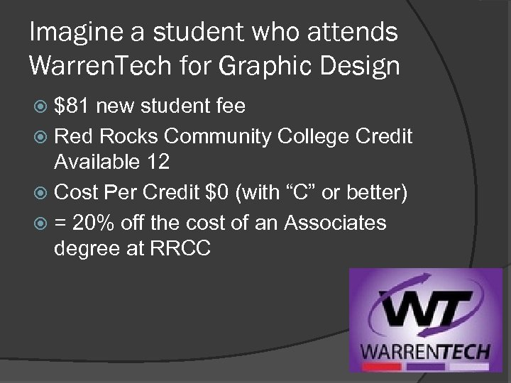 Imagine a student who attends Warren. Tech for Graphic Design $81 new student fee