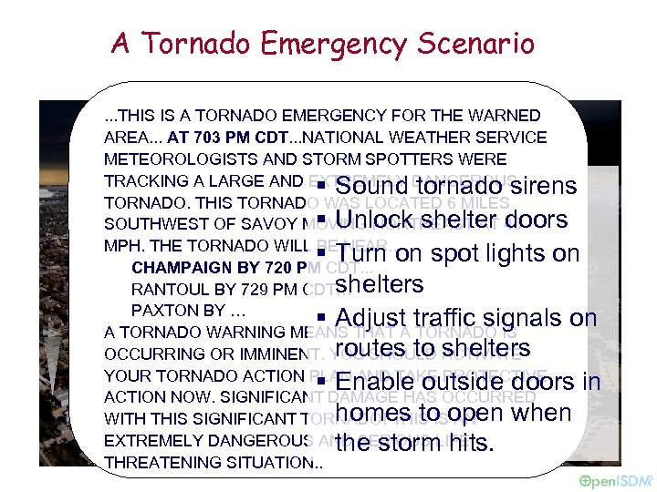 A Tornado Emergency Scenario. . . THIS IS A TORNADO EMERGENCY FOR THE WARNED